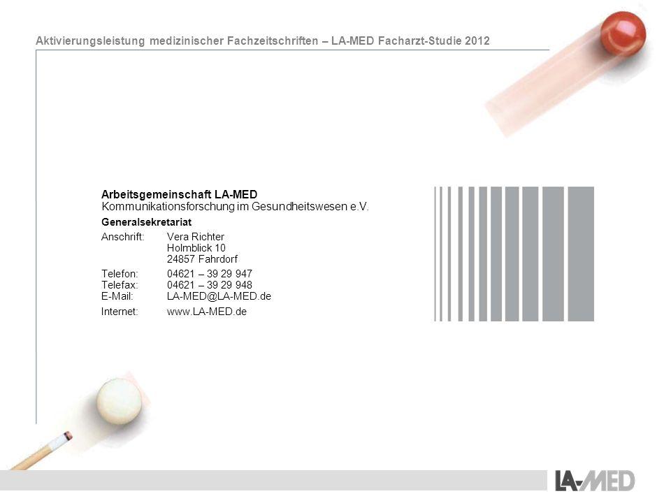 Aktivierungsleistung medizinischer Fachzeitschriften – LA-MED Facharzt-Studie 2012 Arbeitsgemeinschaft LA-MED Kommunikationsforschung im Gesundheitswesen e.V.