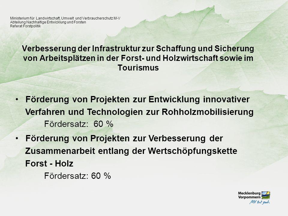 Umsetzung des Waldmehrungsprogramm des Landes Mecklenburg-Vorpommern Ministerium für Landwirtschaft, Umwelt und Verbraucherschutz M-V Abteilung Nachhaltige Entwicklung und Forsten Referat Forstpolitik Förderung der Flächenvorbereitung, Anlage, Pflege und ggf.