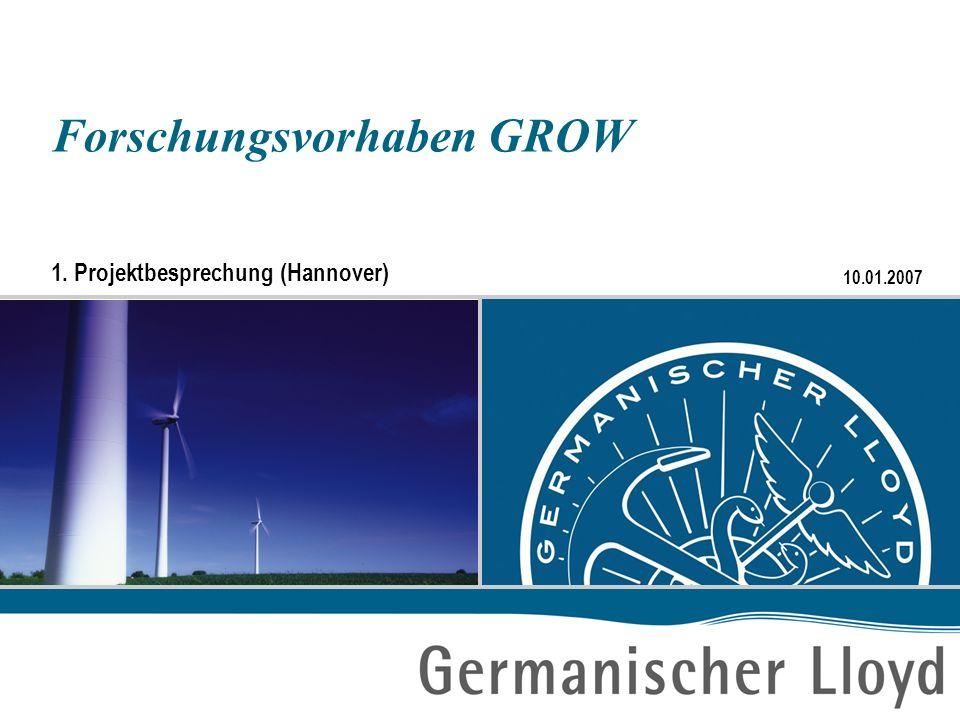 10.01.2007 Forschungsvorhaben GROW 1. Projektbesprechung (Hannover)