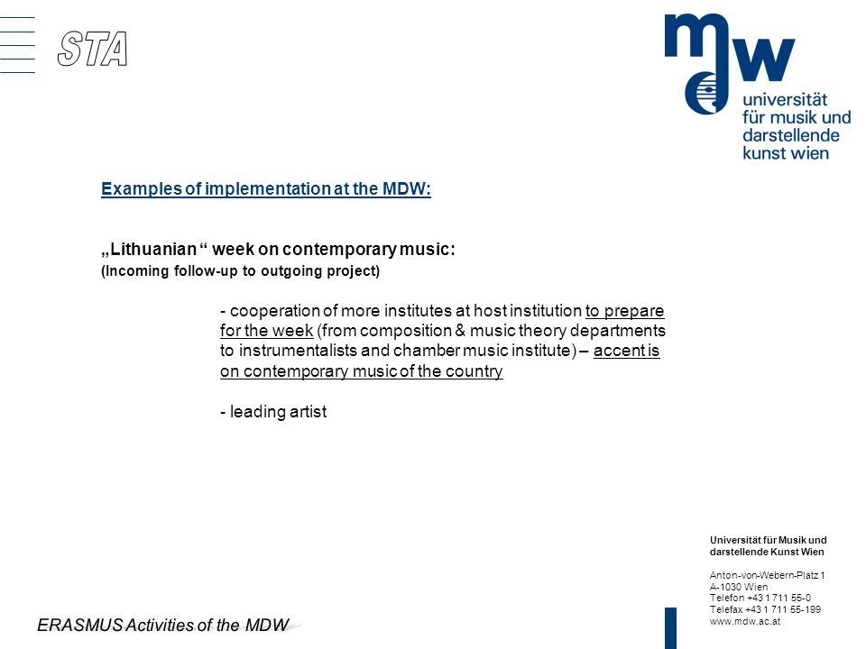 Universität für Musik und darstellende Kunst Wien Anton-von-Webern-Platz 1 A-1030 Wien Telefon +43 1 711 55-0 Telefax +43 1 711 55-199 www.mdw.ac.at E