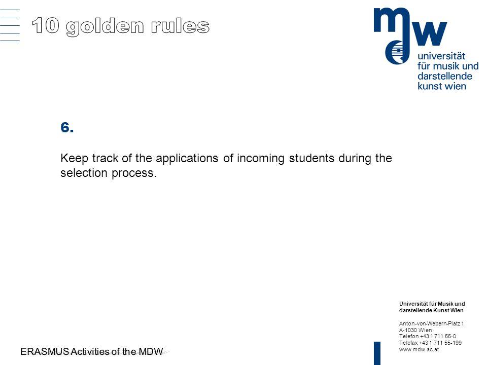 Universität für Musik und darstellende Kunst Wien Anton-von-Webern-Platz 1 A-1030 Wien Telefon +43 1 711 55-0 Telefax +43 1 711 55-199 www.mdw.ac.at 6.