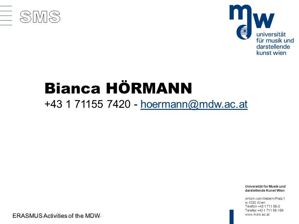 Universität für Musik und darstellende Kunst Wien Anton-von-Webern-Platz 1 A-1030 Wien Telefon +43 1 711 55-0 Telefax +43 1 711 55-199 www.mdw.ac.at Bianca HÖRMANN +43 1 71155 7420 - hoermann@mdw.ac.at