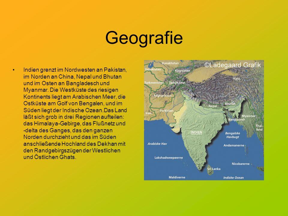Geografie Indien grenzt im Nordwesten an Pakistan, im Norden an China, Nepal und Bhutan und im Osten an Bangladesch und Myanmar. Die Westküste des rie