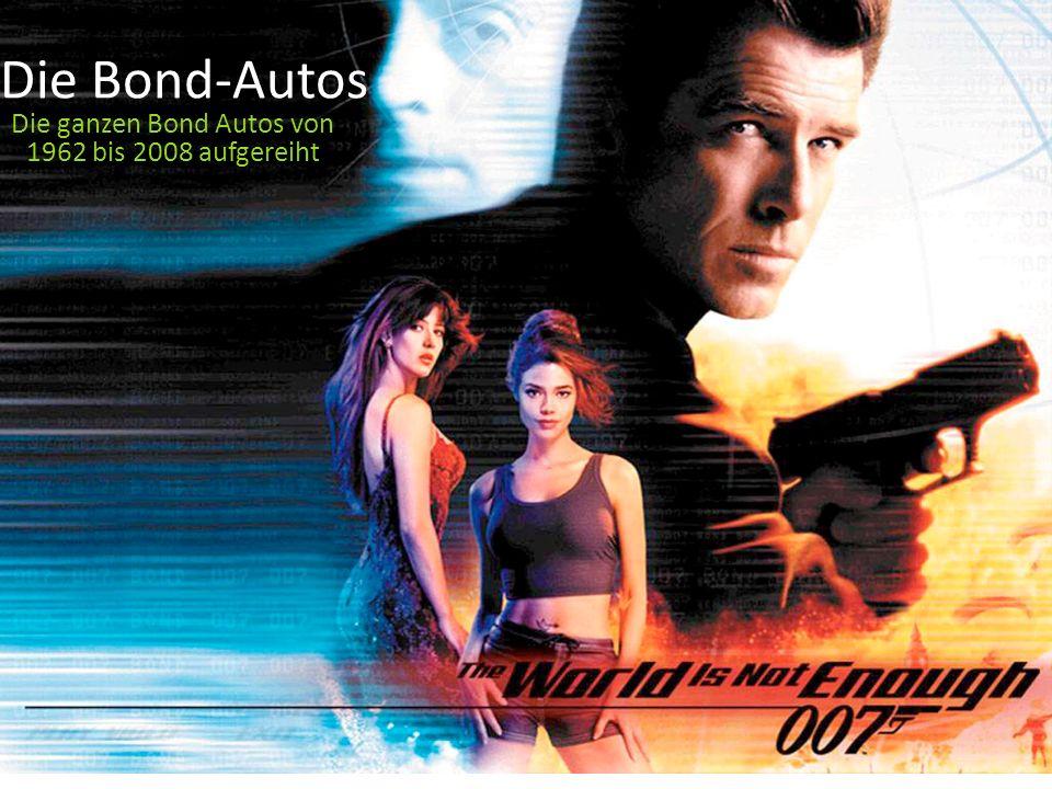 Die Bond-Autos Die ganzen Bond Autos von 1962 bis 2008 aufgereiht
