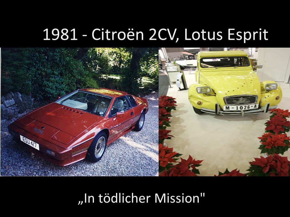 1981 - Citroën 2CV, Lotus Esprit In tödlicher Mission