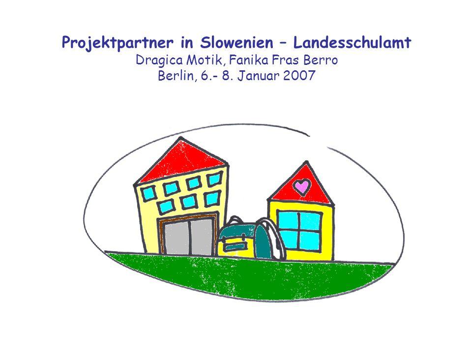 Projektpartner in Slowenien – Landesschulamt Dragica Motik, Fanika Fras Berro Berlin, 6.- 8.