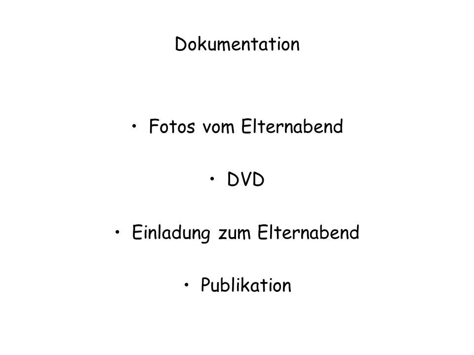 Dokumentation Fotos vom Elternabend DVD Einladung zum Elternabend Publikation