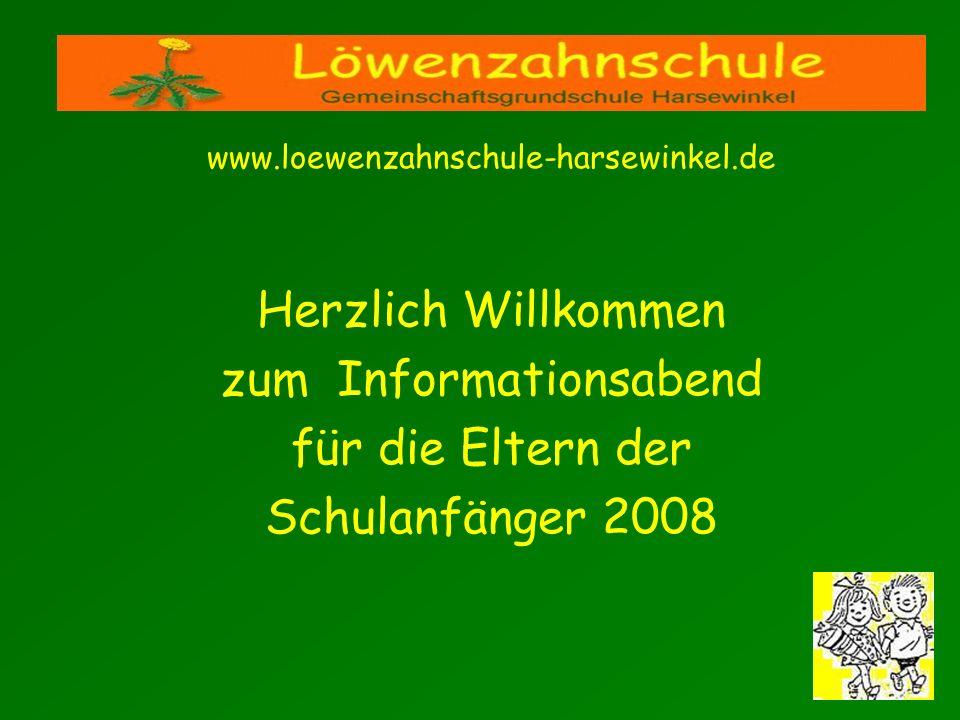 www.loewenzahnschule-harsewinkel.de Herzlich Willkommen zum Informationsabend für die Eltern der Schulanfänger 2008