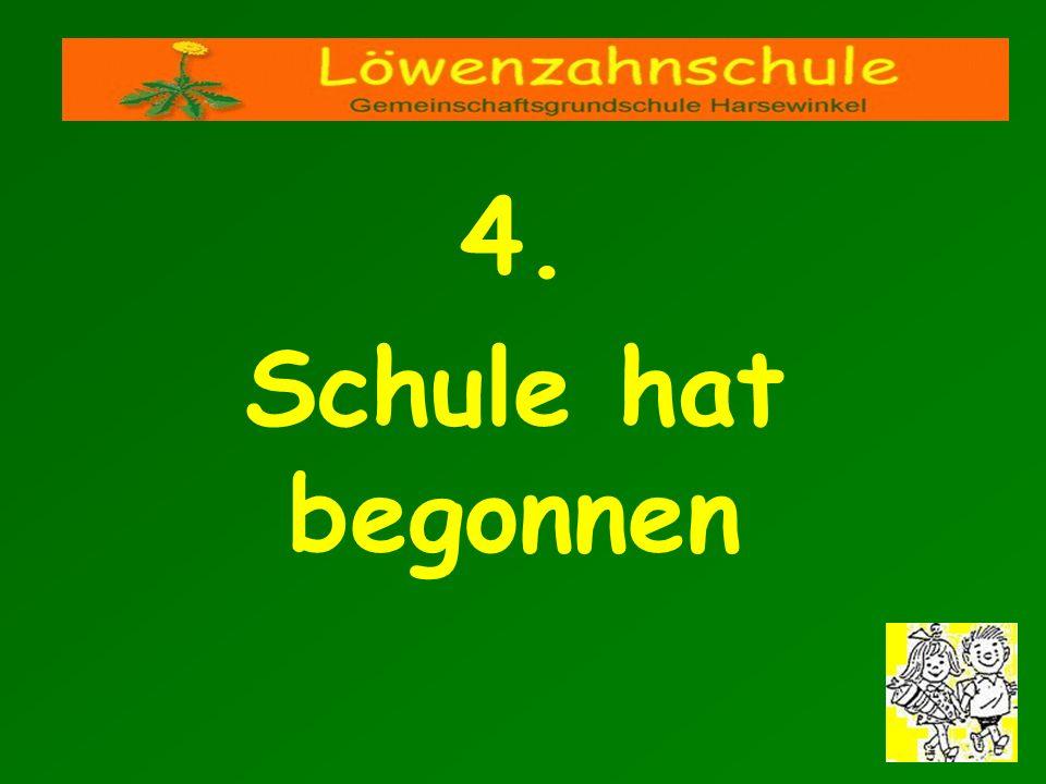 4. Schule hat begonnen