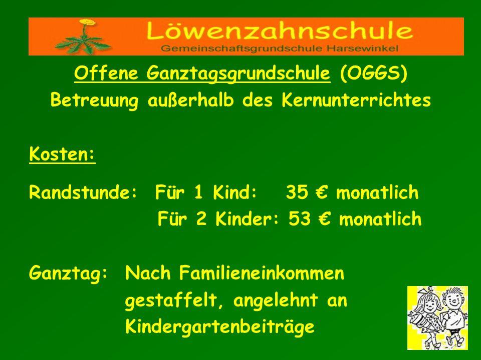 Offene Ganztagsgrundschule (OGGS) Betreuung außerhalb des Kernunterrichtes Kosten: Randstunde: Für 1 Kind: 35 monatlich Für 2 Kinder: 53 monatlich Gan