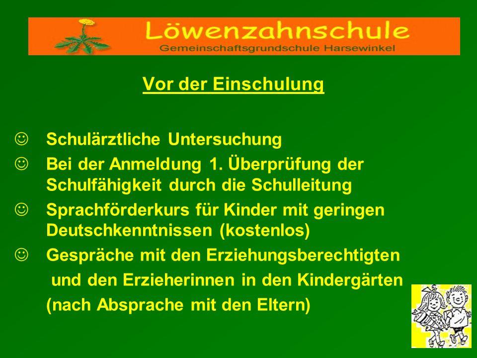Schulärztliche Untersuchung Bei der Anmeldung 1. Überprüfung der Schulfähigkeit durch die Schulleitung Sprachförderkurs für Kinder mit geringen Deutsc