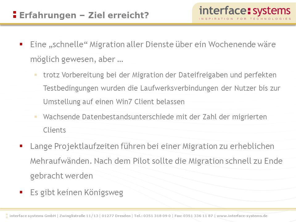 interface systems GmbH | Zwinglistraße 11/13 | 01277 Dresden | Tel.: 0351 318 09 0 | Fax: 0351 336 11 87 | www.interface-systems.de Eine schnelle Migr