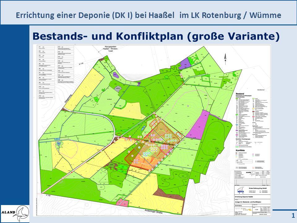 Errichtung einer Deponie (DK I) bei Haaßel im LK Rotenburg / Wümme 1 Bestands- und Konfliktplan (große Variante)