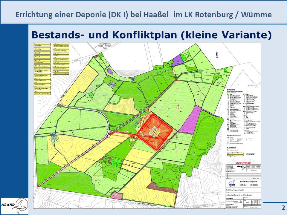 Errichtung einer Deponie (DK I) bei Haaßel im LK Rotenburg / Wümme 2 Bestands- und Konfliktplan (kleine Variante)
