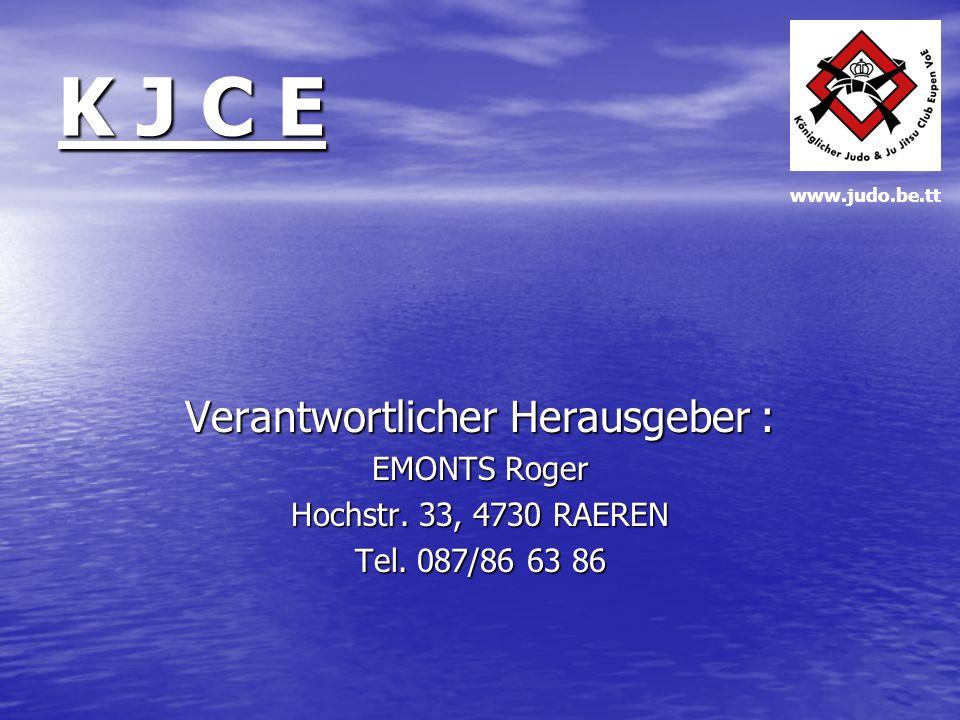 K J C E Verantwortlicher Herausgeber : EMONTS Roger Hochstr.