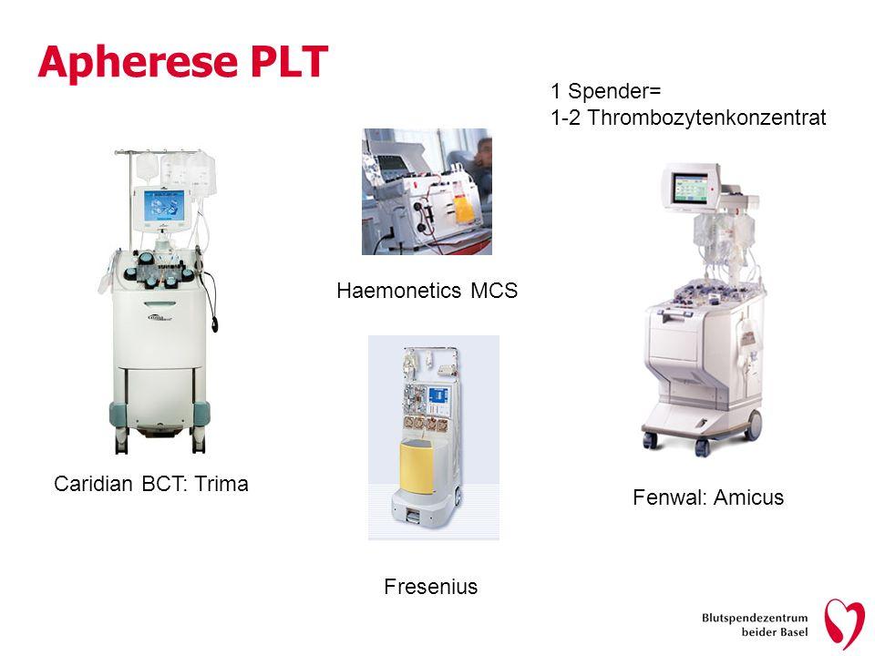 Apherese PLT Caridian BCT: TrimaFenwal: Amicus Haemonetics MCS Fresenius 1 Spender= 1-2 Thrombozytenkonzentrat