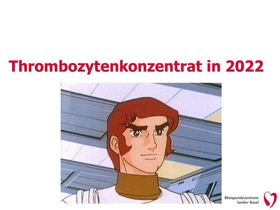 Thrombozytenkonzentrat in 2022 24.11.2021 Fortbildung für die Anwender/innen von Blutprodukten Andy Buser, Basel