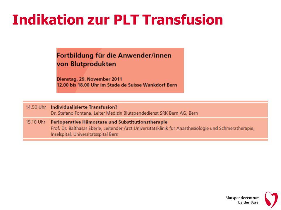 Indikation zur PLT Transfusion