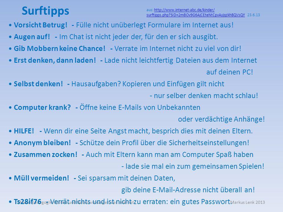 Medienpädagogik: Risiken und Nebenwirkungen des Internet Markus Lenk 2013 Surftipps Vorsicht Betrug! - Fülle nicht unüberlegt Formulare im Internet au