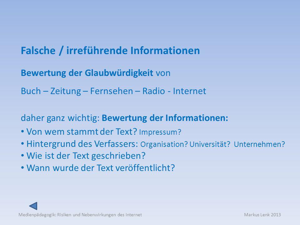 Medienpädagogik: Risiken und Nebenwirkungen des Internet Markus Lenk 2013 Falsche / irreführende Informationen Bewertung der Glaubwürdigkeit von Buch