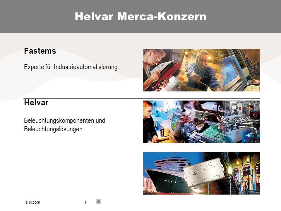19.10.20056 Helvar Merca-Konzern Fastems Experte für Industrieautomatisierung Helvar Beleuchtungskomponenten und Beleuchtungslösungen