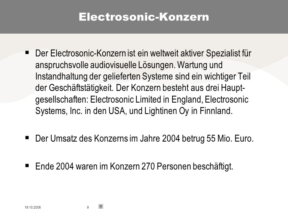 19.10.200510 Electrosonic-Konzern Electrosonic Systems, Inc. Electrosonic Limited Lightinen Oy