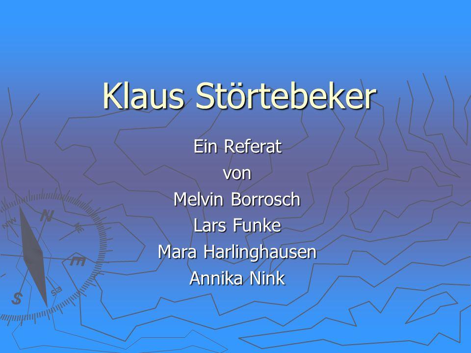 Klaus Störtebeker Ein Referat von Melvin Borrosch Lars Funke Mara Harlinghausen Annika Nink