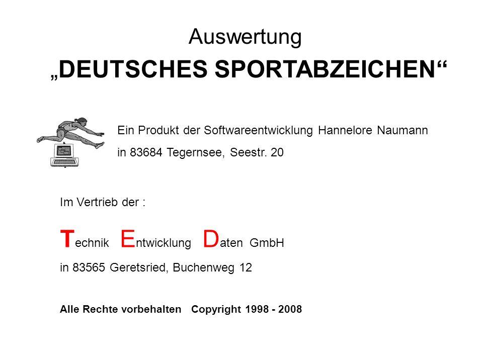 AuswertungDEUTSCHES SPORTABZEICHEN Ein Produkt der Softwareentwicklung Hannelore Naumann in 83684 Tegernsee, Seestr.