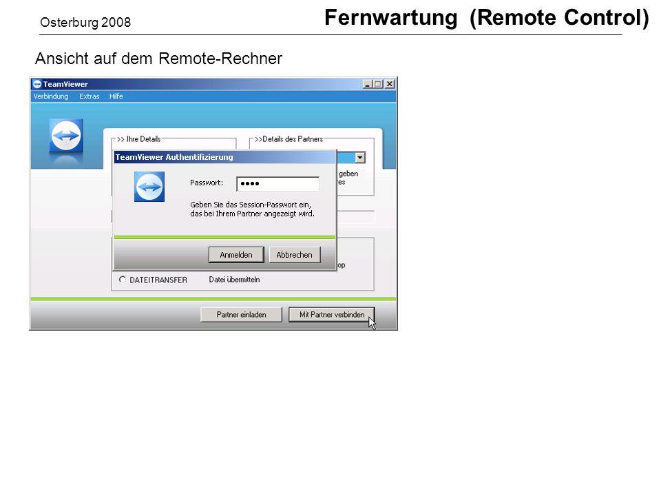 Osterburg 2008 Ansicht auf dem Remote-Rechner Fernwartung (Remote Control)