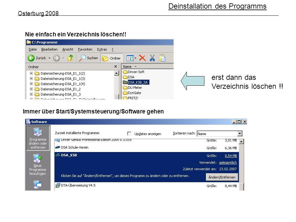 Osterburg 2008 Deinstallation des Programms Nie einfach ein Verzeichnis löschen!.