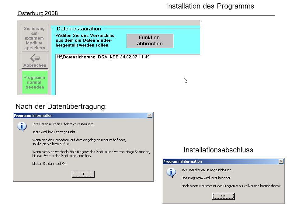 Osterburg 2008 Nach der Datenübertragung: Installationsabschluss Installation des Programms