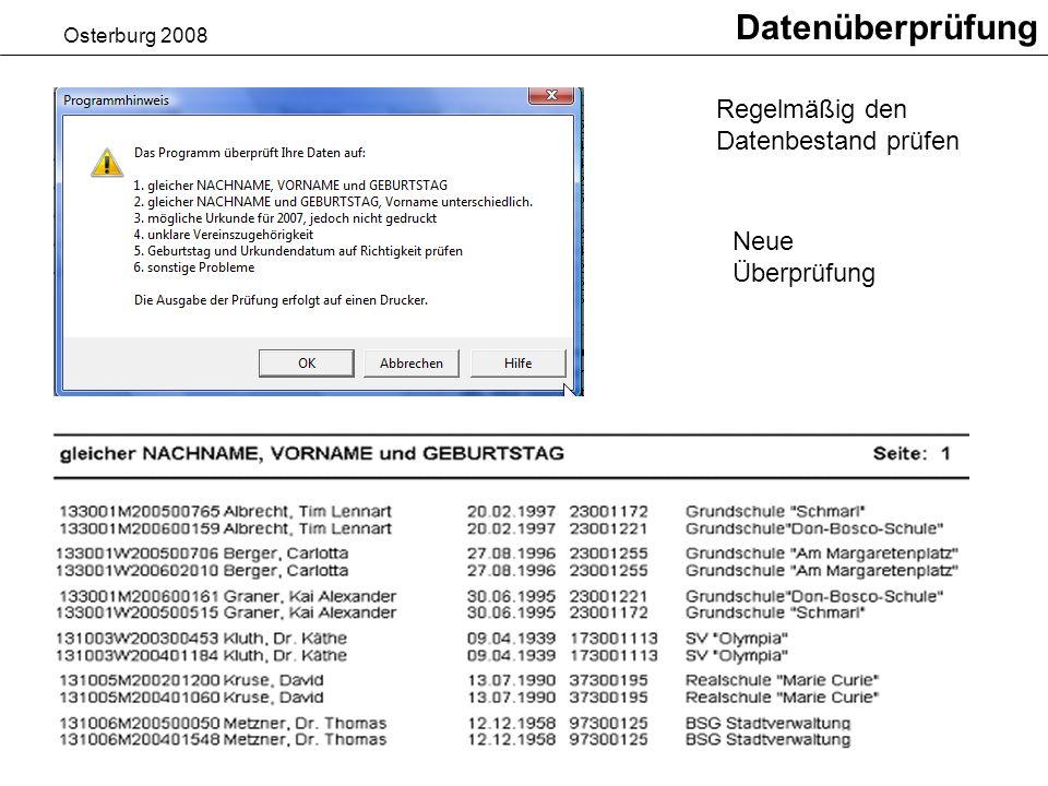 Osterburg 2008 Datenüberprüfung Regelmäßig den Datenbestand prüfen Neue Überprüfung