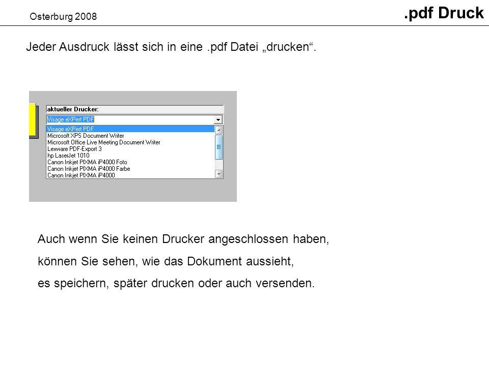 Osterburg 2008.pdf Druck Jeder Ausdruck lässt sich in eine.pdf Datei drucken.