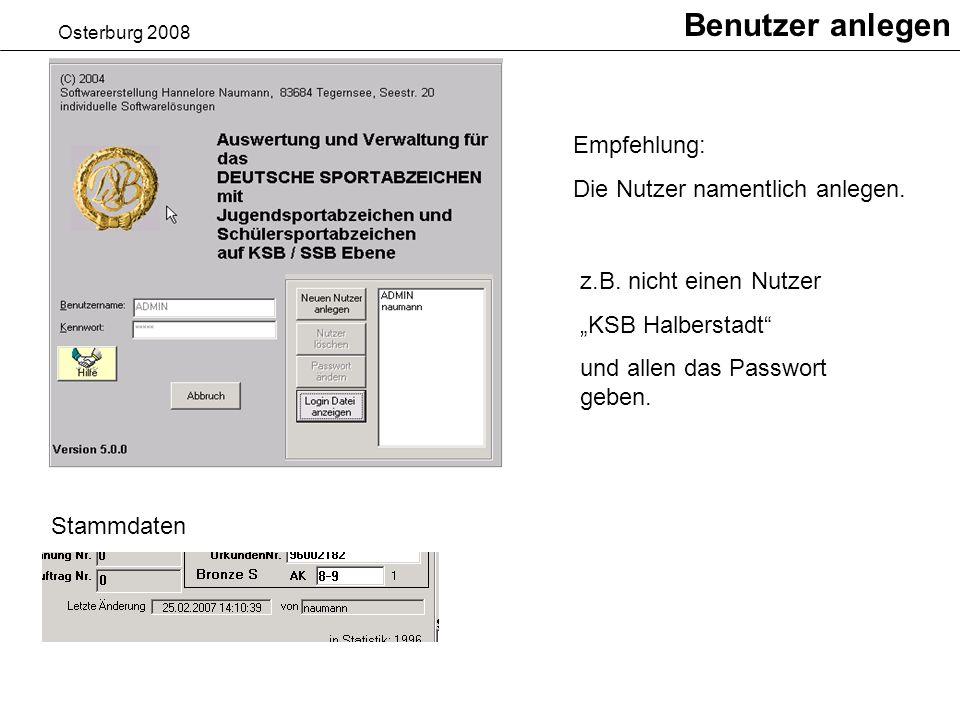 Osterburg 2008 Benutzer anlegen Empfehlung: Die Nutzer namentlich anlegen.