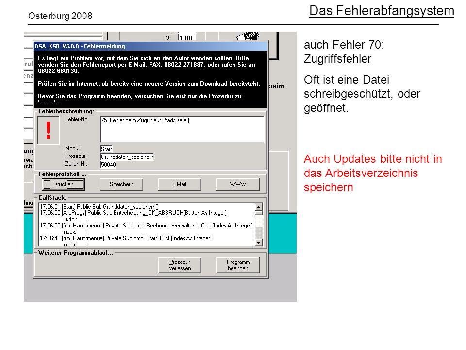 Osterburg 2008 Das Fehlerabfangsystem auch Fehler 70: Zugriffsfehler Oft ist eine Datei schreibgeschützt, oder geöffnet.