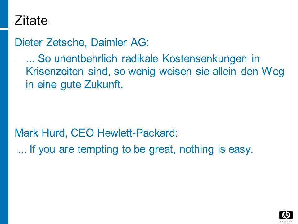 Zitate Dieter Zetsche, Daimler AG: -... So unentbehrlich radikale Kostensenkungen in Krisenzeiten sind, so wenig weisen sie allein den Weg in eine gut