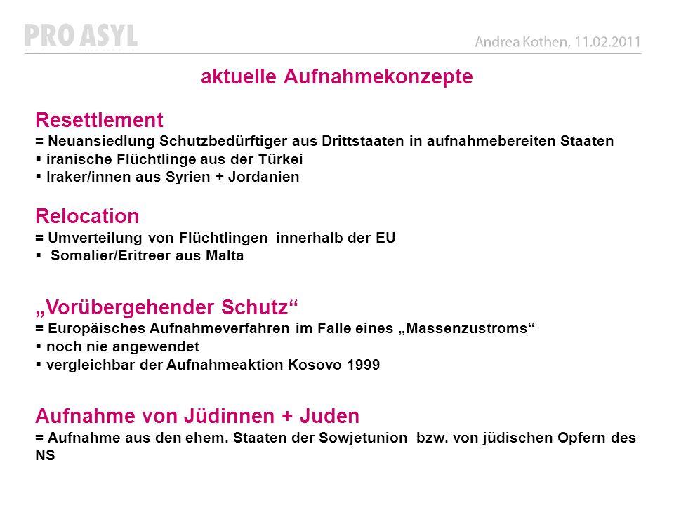 Aufnahme von Jüdinnen und Juden Rechtsgrundlage: Bund-Länder-Vereinbarung, § 23 II AufenthG Ziel: Wiederbelebung jüdischer Gemeinden in Deutschland + Solidarität für die osteuropäischen Juden nach dem Umbruch.