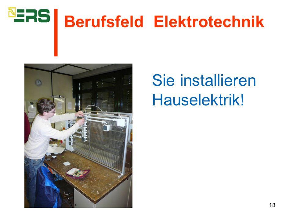 18 Sie installieren Hauselektrik! Berufsfeld Elektrotechnik