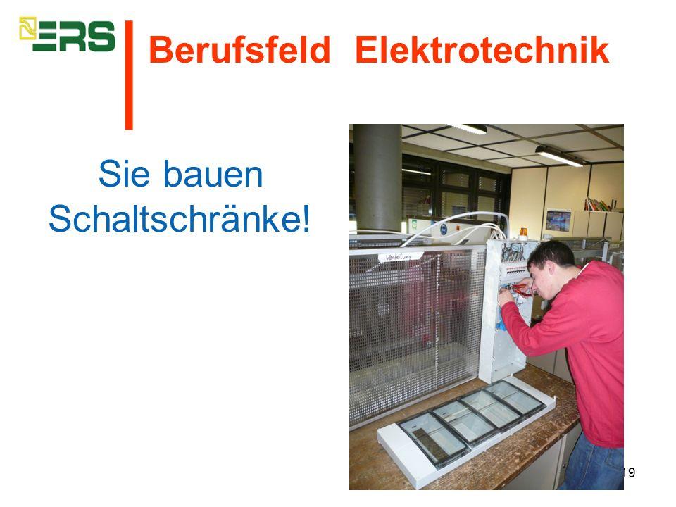 19 Sie bauen Schaltschränke! Berufsfeld Elektrotechnik