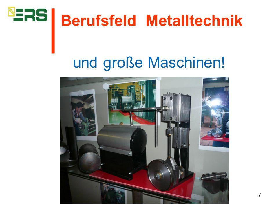 7 und große Maschinen! Berufsfeld Metalltechnik