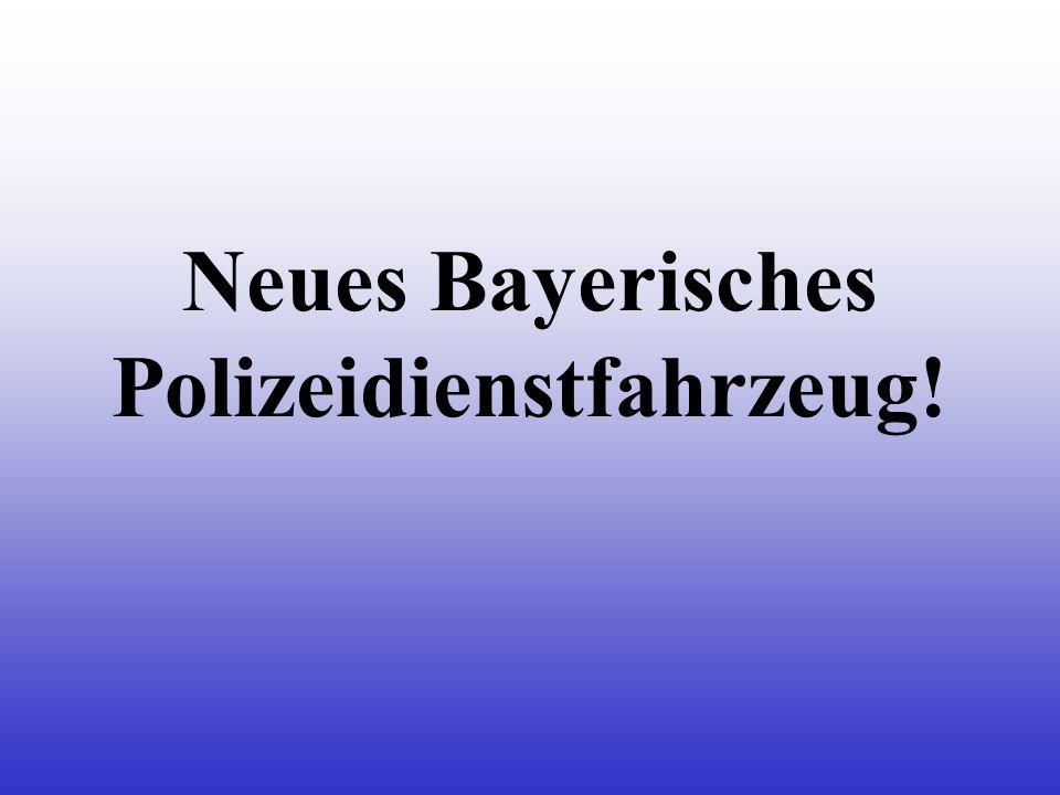 Neues Bayerisches Polizeidienstfahrzeug!