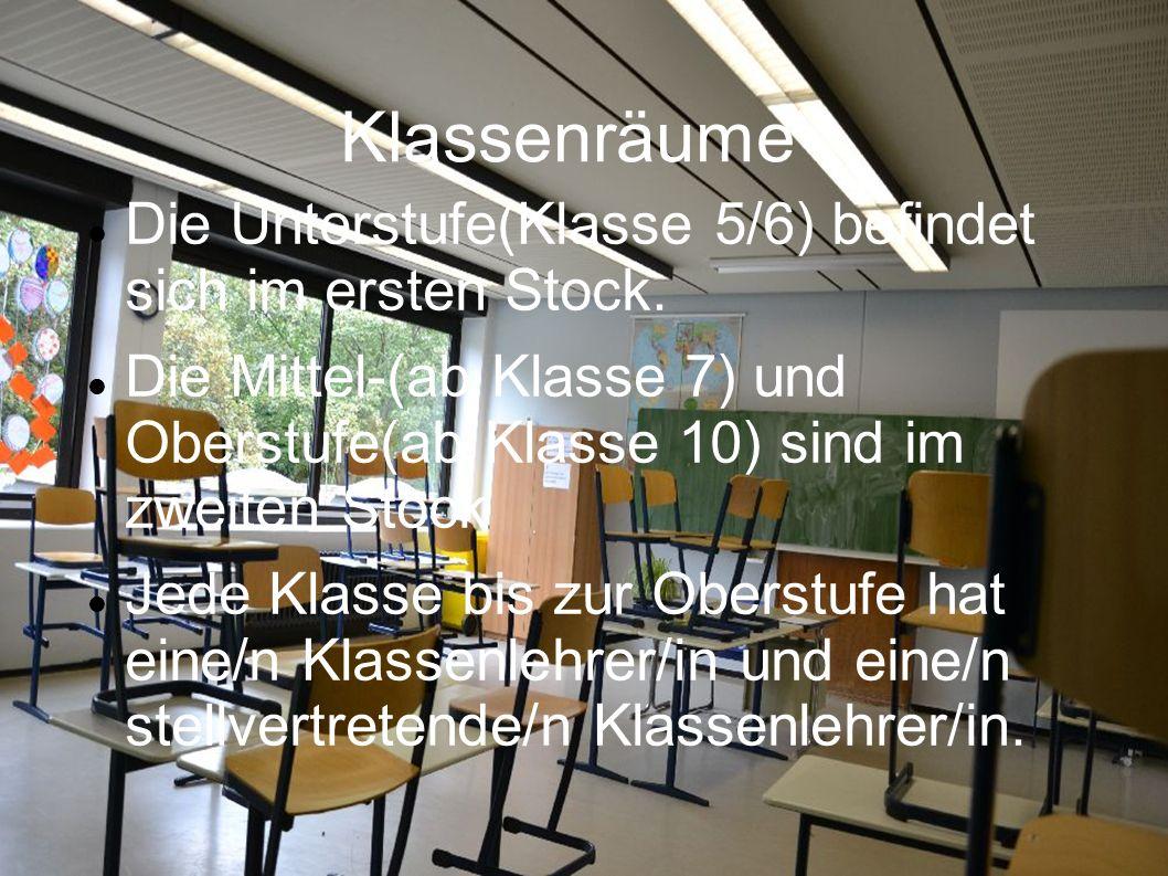 Klassenräume Die Unterstufe(Klasse 5/6) befindet sich im ersten Stock. Die Mittel-(ab Klasse 7) und Oberstufe(ab Klasse 10) sind im zweiten Stock Jede