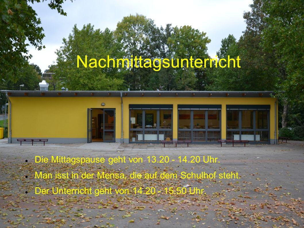Nachmittagsunterricht Die Mittagspause geht von 13.20 - 14.20 Uhr. Man isst in der Mensa, die auf dem Schulhof steht. Der Unterricht geht von 14.20 -