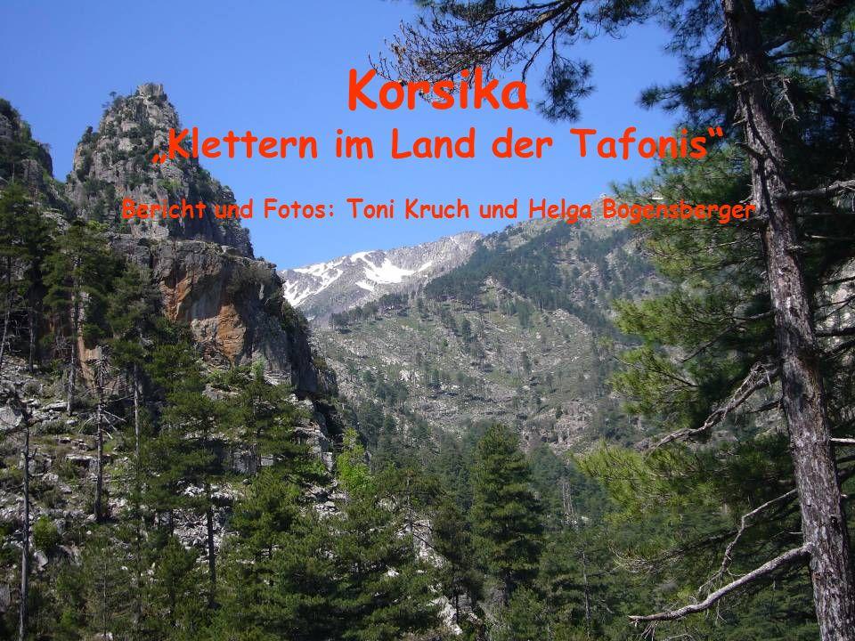 Korsika Klettern im Land der Tafonis Bericht und Fotos: Toni Kruch und Helga Bogensberger