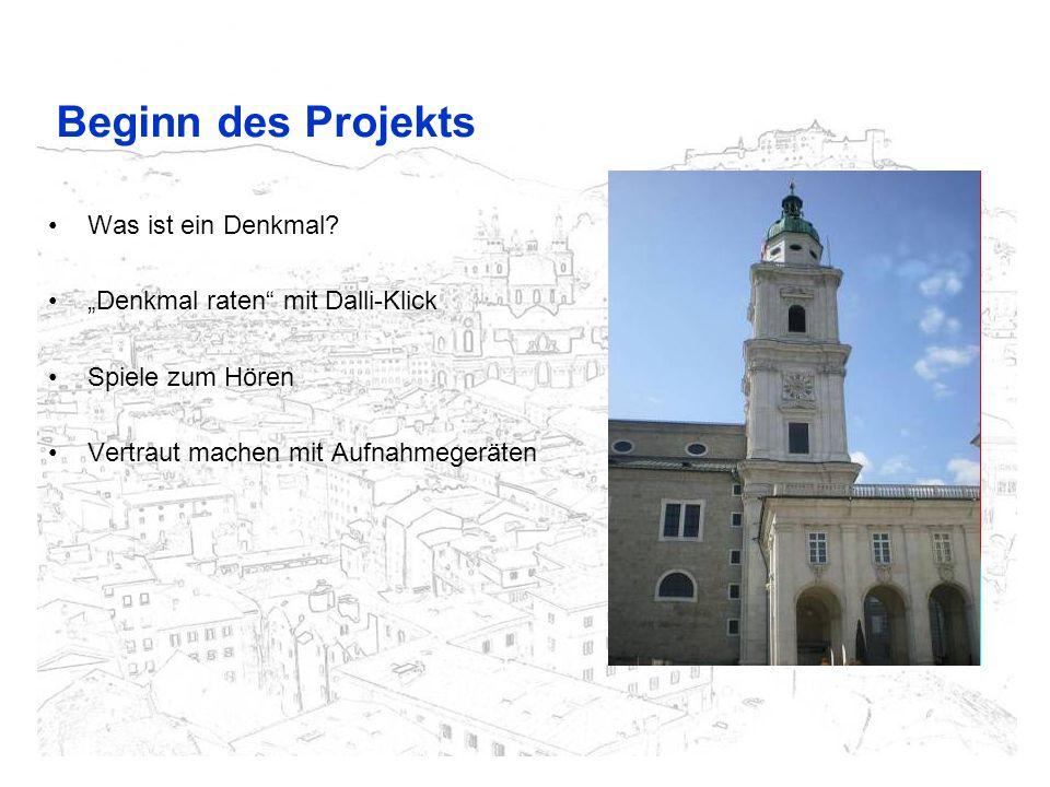 Beginn des Projekts Was ist ein Denkmal? Denkmal raten mit Dalli-Klick Spiele zum Hören Vertraut machen mit Aufnahmegeräten