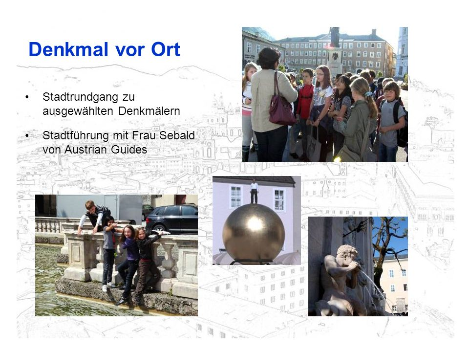 Textarbeit und Aufnahmen vor Ort Denkmalgruppen werden eingeteilt Texte werden erstellt Präsentation der Texte vor Denkmal Aufnahme von Originaltönen