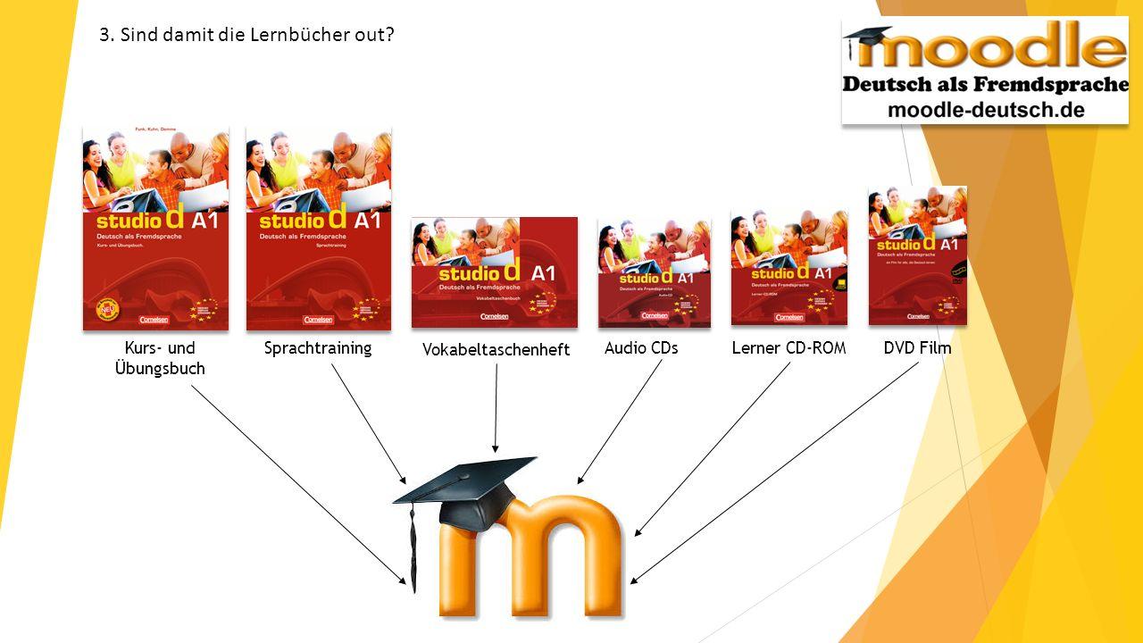 3. Sind damit die Lernbücher out? Kurs- und Übungsbuch Vokabeltaschenheft Audio CDsLerner CD-ROMSprachtrainingDVD Film