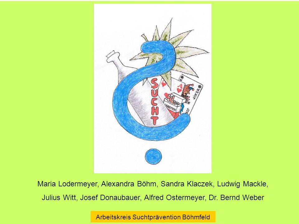Arbeitskreis Suchtprävention Böhmfeld Maria Lodermeyer, Alexandra Böhm, Sandra Klaczek, Ludwig Mackle, Julius Witt, Josef Donaubauer, Alfred Ostermeyer, Dr.