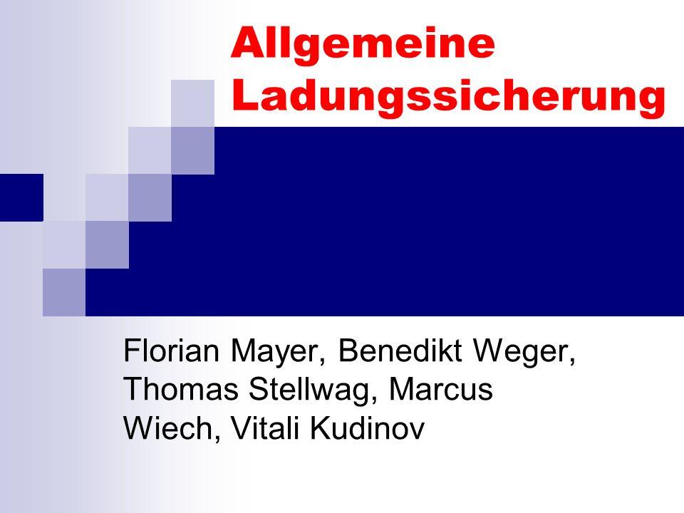 Allgemeine Ladungssicherung Florian Mayer, Benedikt Weger, Thomas Stellwag, Marcus Wiech, Vitali Kudinov