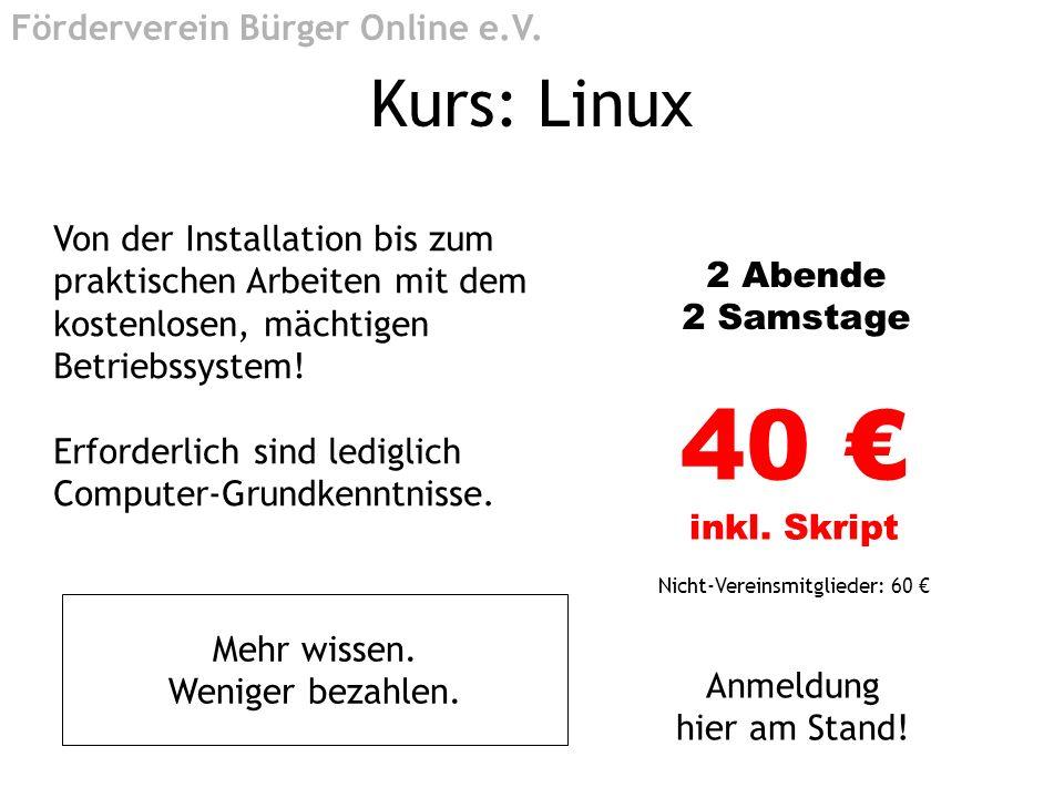 Kurs: Linux Von der Installation bis zum praktischen Arbeiten mit dem kostenlosen, mächtigen Betriebssystem! Erforderlich sind lediglich Computer-Grun